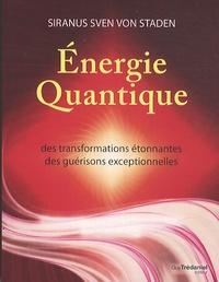 Siranus Sven Von Staden - Energie quantique - Des transformations étonnantes, des guérisons exceptionnelles.