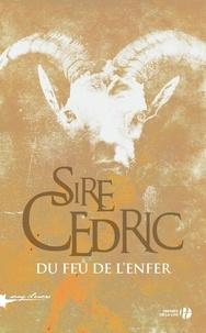 Sire Cédric - Du feu de l'enfer.