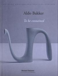 Deedr.fr Aldo Bakker - To be contained Image