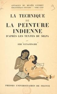 Siri Gunasinghe - La technique de la peinture indienne d'après les textes du Silpa.