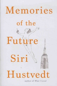 Siri Hustvedt - Memories of the Future.