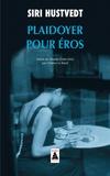 Siri Hustvedt - Plaidoyer pour Eros.
