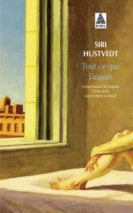 Siri Hustvedt - Tout ce que j'aimais.
