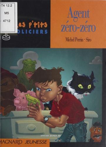 Siro et Michel Perrin - Agent zéro-zéro.