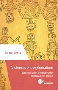 Sirota André - Violences entre générations.