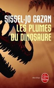 Sissel-Jo Gazan - Les plumes du dinosaure.