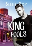 Sissie Roy - King of fools Tome 3 : Griffin.