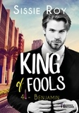 Sissie Roy - King of fools Tome 4 : Benjamin.