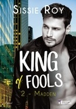 Sissie Roy - Madden - King of fools, T2.