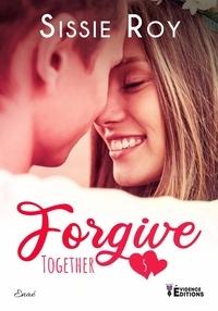 Sissie Roy - Together 5 : Together Tome 5 - Forgive.