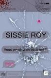 Sissie Roy - Vous pensiez en avoir fini ?.
