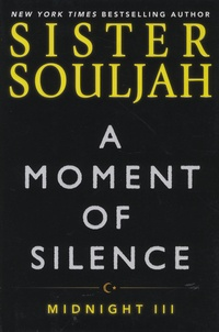 Sister Souljah - Midnight - Book 3, A Moment of Silence.