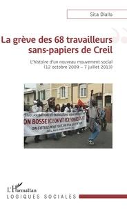 La grève des 68 travailleurs sans-papiers de Creil - Lhistoire dun nouveau mouvement social (12 octobre 2009 - 7 juillet 2013).pdf