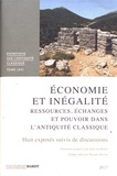 Sitta von Reden et Pascale Derron - Economie et inégalité - Ressources, échanges et pouvoir dans l'Antiquité classique.