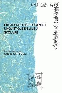 Claude Caitucoli - Situations d'hétérogénéité linguistique en milieu scolaire.