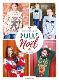 Téléchargement gratuit de livres électroniques pdf Indispensables pulls de Noël au tricot  - 24 modèles au tricot pour les fêtes