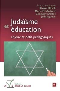 Sivane Hirsch et Marie McAndrew - Judaïsme et éducation : enjeux et défis pédagogiques.