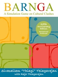 Sivasailam Thiagarajan - Barnga - A Simulation Game on Cultural Clashes - 25th Anniversary Edition.