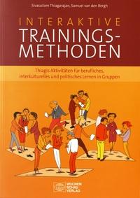 Sivasailam Thiagarajan et Samuel Van den Bergh - Interaktive Trainingsmethoden - Thiagis Aktivitäten für berufliches, interkulturelles und politisches Lernen in Gruppen.