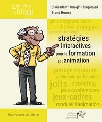 Sivasailam Thiagarajan et Bruno Hourst - Stratégies interactives pour la formation et l'animation.