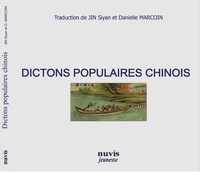 Siyan Jin et Danielle Marcoin - Dictons populaires chinois.