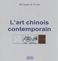 Siyan Jin et Xin Ye - L'art chinois contemporain.