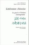 Siyan Jin et Annie Curien - Littérature chinoise. - Le passé et l'écriture contemporaine, regards croisés d'écrivains et de sinologues.