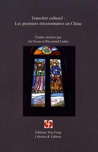 Siyan Jin et Raymond Ledru - Transfert culturel : les premiers missionnaires en Chine.