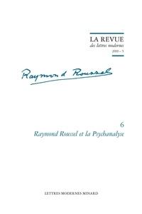 Sjef Houppermans et Pierre Marot - Raymond Roussel et la psychanalyse.