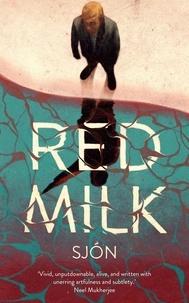 Sjon et Victoria Cribb - Red Milk.