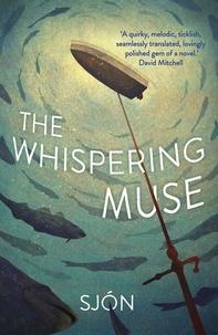 Sjon et Victoria Cribb - The Whispering Muse.