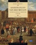 Sjoukje Van der Meulen et Isabelle Richefort - Adam-François Van der Meulen (1632-1690) - Peintre Flamand au service de Louis XIV.