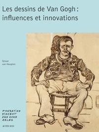 Sjraar Van Heugten - Les dessins de Van Gogh : influences et innovations.