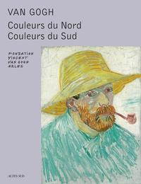 Sjraar Van Heugten - Van Gogh - Couleurs du Nord, Couleurs du Sud.