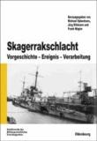 Skagerrakschlacht - Vorgeschichte - Ereignis - Verarbeitung.