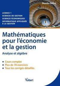 Mathématiques pour léconomie et la gestion - Analyse et algèbre, cours et exercices corrigés.pdf