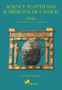 Skariatine dit) enel michel vl (prince et Guy Thieux - Science égyptienne et médecine de l'Astral.
