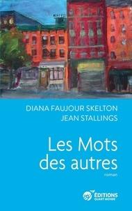 Skelton diana Faujour et Jean Stallings - Les Mots des autres.