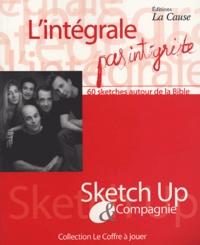 Sketch Up Compagnie - L'intégrale pas intégriste - 60 Sketches autour de la Bible.