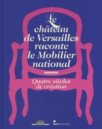 Le château de Versailles raconte le Mobilier national - Quatre siècles de création.pdf