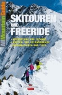 Skitouren und Freeride - Ausrüstung und Technik . Wetter- und Geländekunde . Informationen und Tipps.
