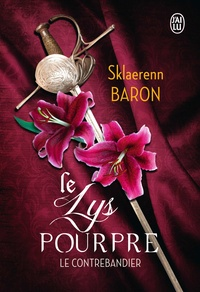Sklaerenn Baron - Le lys pourpre Tome 1 : Le contrebandier.