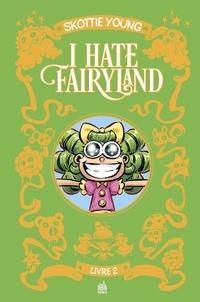 Skottie Young et Dean Rankine - I hate Fairyland Intégrale Tome 2 : .