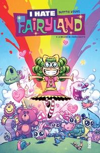 Skottie Young - I hate Fairyland Tome 3 : La ballade de l'amères sucette.