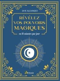 Ebooks en ligne téléchargement gratuit pdf Révélez vos pouvoirs magiques  - En 10 minutes par jour (Litterature Francaise)