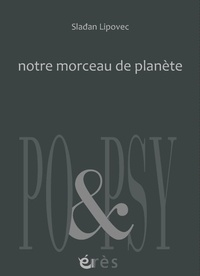 Sladan Lipovec - Notre morceau de planète - Edition bilingue français-croate.