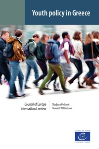 Sladjana Petkovic et Howard Williamson - Youth policy in Greece - Council of Europe international review.