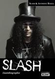 Slash et Anthony Bozza - Slash - L'autobiographie.