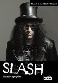 Slash et Anthony Bozza - Slash - L'autobiographie.