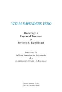 Slatkine - Vitam impendere vero - Hommage à Raymond Trousson et Frédéric S Eigeldinger.